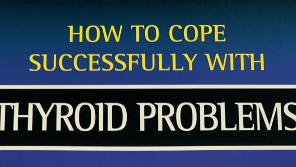 How to cope successfully with thyroid problems - Dr Tom Smith